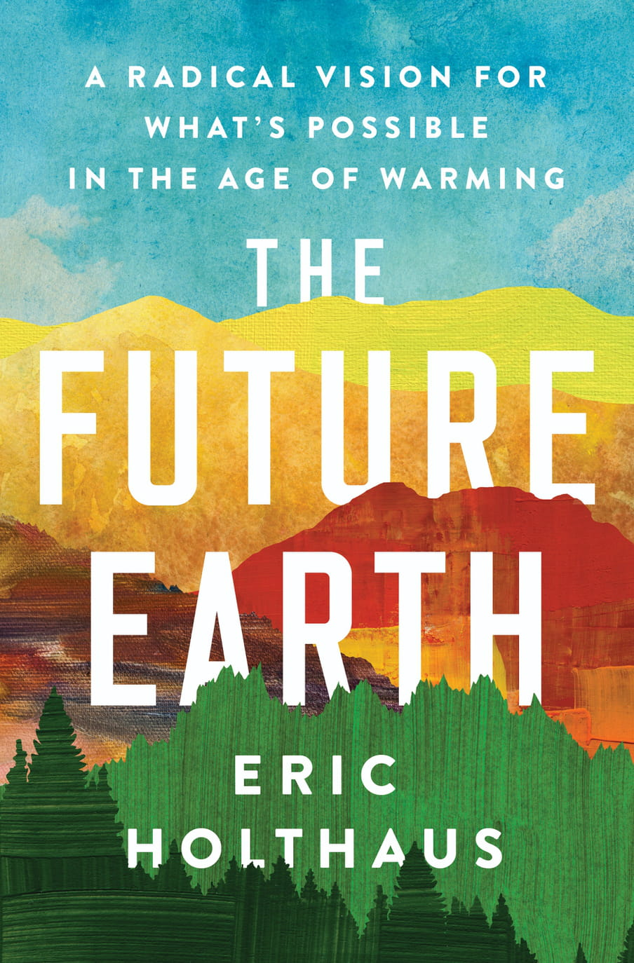 Cover of the Eric Holthaus book The Future Earth